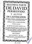 Primera [-tercera] parte de David perseguido, y alivio de lastimados