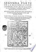 Primera -tercera! parte de la histoiria general del Mundo, de 17. años del tiempo del señor Rey don Felipe 2. el Prudente, desde el año de 1554. hasta el de 1570. Escritta por Antonio de Herrera, ... nueuemente impressa, y añadida
