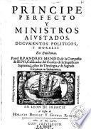 Principe perfecto y ministros aiustados, documentos politicos, y morales... por el R. P. Andrés Mendo,...