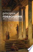 Principios Rosacruces para el Hogar y los Negocios