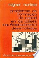 Problemas de formación de capital en los países insuficientemente desarrollados