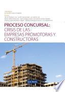 Proceso concursal: Crisis de las empresas promotoras y constructoras (e-book)