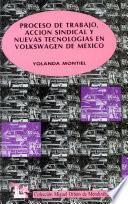 Proceso de trabajo, acción sindical y nuevas tecnologías en Volkswagen de México