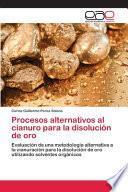 Procesos alternativos al cianuro para la disolución de oro