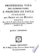 Prodigiosa vida del Glorioso Padre S. Francisco de Paula, fundador del Orden de los Mínimos