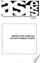 Producción agrícola en Santa María Cauqué