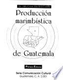 Producción marimbística de Guatemala