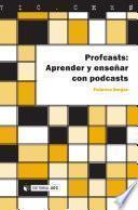 Profcasts: Aprender y enseñar con podcasts