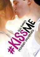 Prohibido enamorarse (#KissMe 1)
