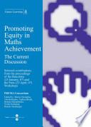 Promoting Equity in Maths Achievement. The Current discussion