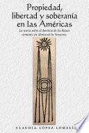 Propiedad, Libertad Y Soberanía En Las Américas