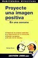 Proyecte una imagen positiva
