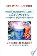 PSICO-TRANSFORMACIÓN- MÉTODO PSAI- EL CÓDIGO DE LA TRANSFORMACIÓN CUÁNTICA