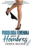 Psicología Femenina para Hombres