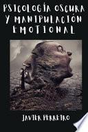 Psicología Oscura Y Manipulación Emocional