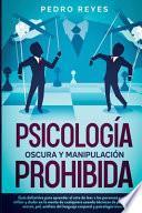 PSICOLOGÍA OSCURA Y MANIPULACIÓN PROHIBIDA