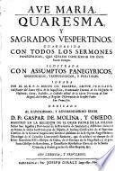 Quaresma y sagrados vespertinos guarnecida con sermones panegíricos