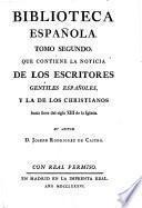 Que Contiene La Noticia De Los Escritores Gentiles Españoles, Y La De Los Christianos hasta fines del siglo XIII de la Iglesia