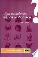 ¿Qué Esconden los Signos del Zodíaco?
