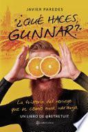 ¿Qué haces, Gunnar?