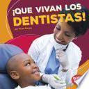 ¡Que vivan los dentistas! (Hooray for Dentists!)