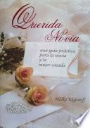 Querida Novia: Una guia práctica para la novia y la mujer casada