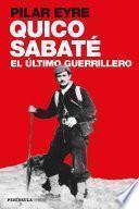 Quico Sabaté, el último guerrillero