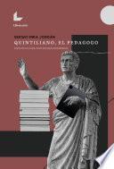 Quintiliano, el pedagogo. Didáctica para profesores modernos