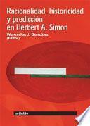 Racionalidad, historicidad y prediccion en Herbert A. Simon / Rationality, Historicity and Prediction in Herbert A. Simon