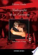 Radiografía de un encuentro II, seducida por el tango