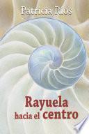 Rayuela Hacia El Centro