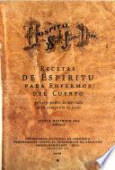 Recetas de espiritu para enfermos del cuerpo por el P. Pedro de Mercado de la Compañia de Jesús