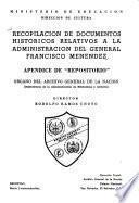 Recopilación de documentos históricos relativos a la administración del general Francisco Menéndez