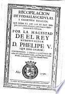 Recopilación de todas las cédulas reales... que se han dirigido a la ciudad de Zaragoza por S.M. Felipe V