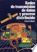 Redes de transmisión de datos y proceso distribuido