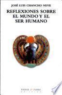 Reflexiones Sobre El Mundo Y El Ser Humano