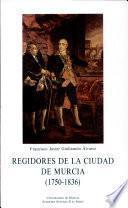 Regidores de la ciudad de Murcia (1750-1836)