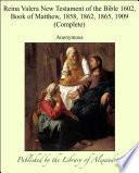 Reina Valera New Testament of the Bible 1602, Book of Matthew, 1858, 1862, 1865, 1909 (Complete)