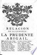 Relacion de la Comedia: La prudente Abigail. [In verse.]