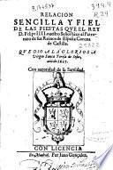 Relacion sencilla y fiel de las fiestas que el rey D. Felipe IIII ... dio a la Gloriosa Virgen Santa Teresa de Iesus, año de 1627