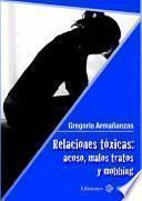 Relaciones tóxicas: acoso, malos tratos y mobbing