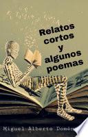 Relatos cortos y algunos poemas
