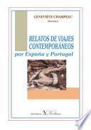 RELATOS DE VIAJES CONTEMPORÁNEOS por España y Portugal