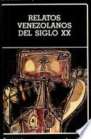 Relatos venezolanos del siglo XX