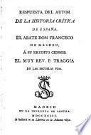 Respuesta del autor de la historia critica de Espana a su erudito Censor P. Traggia