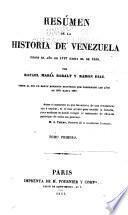 Res�umen de la historia de Venezuela desde el a�no de 1797 hasta el de 1830