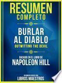 Resumen Completo: Burlar Al Diablo (Outwitting The Devil) - Basado En El Libro De Napoleon Hill
