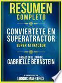 Resumen Completo: Conviertete En Super Atractor (Super Attractor)