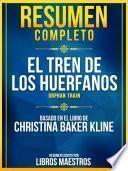Resumen Completo: El Tren De Los Huerfanos (Orphan Train) - Basado En El Libro De Christina Baker Kline