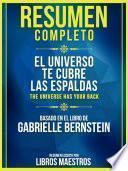 Resumen Completo: El Universo Te Cubre Las Espaldas (The Universe Has Your Back)